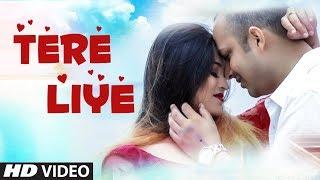Tere Liye: Arun Gupta (Full Song) Naresh Chauhan | Latest Hindi Song 2018