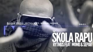 Rytmus - Škola Rapu ft. Separ, Momo (Mashup 2Chainz by ToFFi)