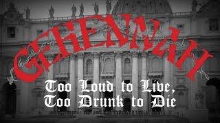 """Gehennah """"Too Loud to Live, Too Drunk to Die"""" (OFFICIAL)"""