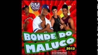 Bonde do Maluco - Como é Doce o Beijo - 2012