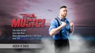 TNA: 2015 Aiden O'Shea Theme (Under My Skin) [Oroginal]