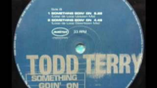 SPEED GARAGE - TODD TERRY - SOMETHING GOIN' ON - (Loop Da Loop Downtown Mix)