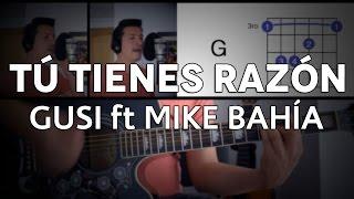 Tú Tienes Razón Gusi ft Mike Bahia Tutorial Cover - Guitarra [Mauro Martinez]