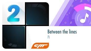 Between the lines - Pi │Piano Tiles 2