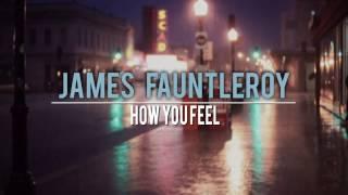 James Fauntleroy - How You Feel (lyrics)