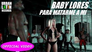 BABY LORES (CLAN 537) - PARA MATARME A MI - (OFFICIAL VIDEO) REGGAETON 2017