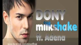 Dony - Milkshake ft. Adena (Official video )