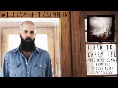 william-fitzsimmons-i-had-to-carry-her-virginias-song-official-audio-williamfitzsimmons