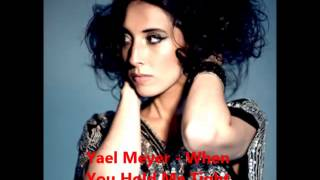 Yael Meyer   When You Hold Me Tight