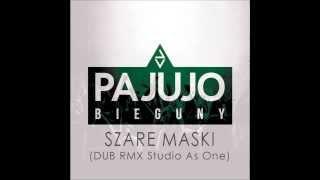 Pajujo - Szare Maski - DUB RMX Studio As One (Album Bieguny) - 2013