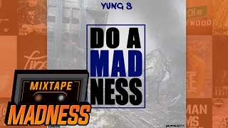 Yung S - Do A Madness   @MixtapeMadness