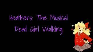 Heathers: The Musical - Dead Girl Walking (Türkçe Çeviri)