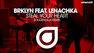 BRKLYN feat. Lenachka - Steal Your Heart (Bougenvilla Remix) [OUT NOW]