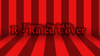 Rihanna - Needed Me R -Rated Cover