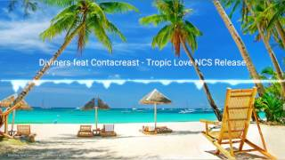 Diviners feat Contacreast - Tropic Love NCS Release - Nightcore