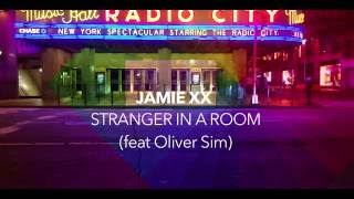 Jamie XX  - Stranger In a Room feat. Oliver Sim (Fan Video)