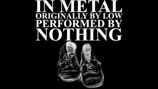 In Metal - NOTHING (Low Cover)