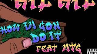 How im gon do it Kil Kil ft MTGX100
