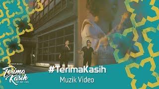 #TerimaKasih | Muzik Video Terima Kasih