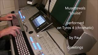 Louise - musettewals - keyboard Tyros (chromatic) by Paul