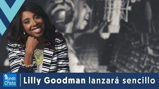 Lilly Goodman lanzará nuevo sencillo luego de 3 años
