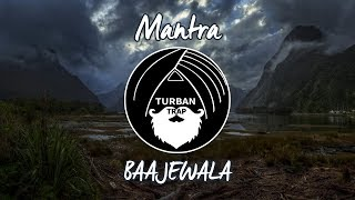 Mantra - Baajewala | Turban Trap