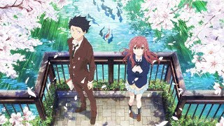 Koe no Katachi AMV - (If You Could See Me Now by – The Script)