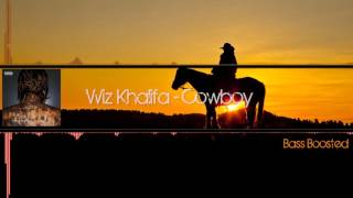 Wiz Khalifa - Cowboy (Bass Boosted) [HD]