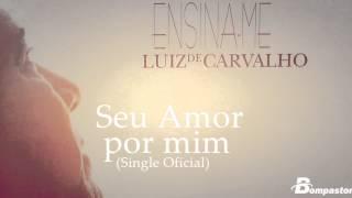 Luiz de Carvalho - Seu Amor por Mim (Cd Ensina-Me) Bompastor 1993