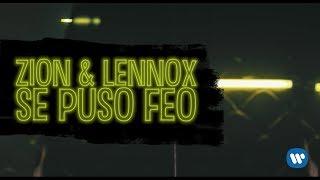 Zion & Lennox - Se Puso Feo | Letra Oficial