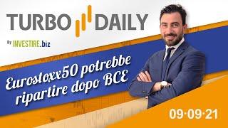 Turbo Daily 09.09.2021 - Eurostoxx50 potrebbe ripartire dopo BCE