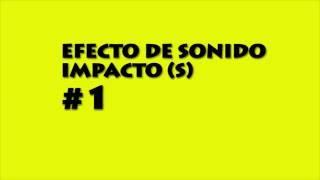 Efecto de sonido IMPACTO/ Sound FX IMPACT #1