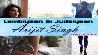 Arijit Singh : Lambiyaan Si Judaiyaan Lyrical Song   Raabta   Sushant Rajput, Kriti Sanon