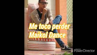 Me Toco Perder_Maikol Dance _video Liric