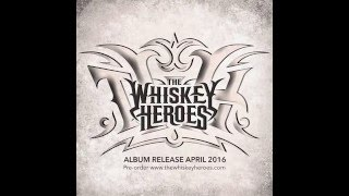 The Whiskey Heroes Album Release April 2016 PREVIEW