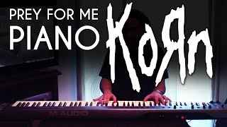 Prey for me - Korn - piano cover