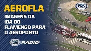 AEROFLA RUMO AO MUNDIAL! Veja imagens da ida do Flamengo para o Aeroporto durante o FOX Sports Rádio