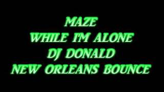 MAZE-WHILE I'M ALONE (NEW ORLEANS BOUNCE)