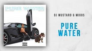 DJ Mustard & Migos - Pure Water