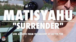 """Matisyahu """"Surrender"""" Live Acoustic"""