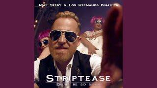 Striptease (Don't be so sexy)