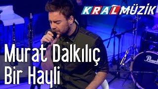 Kral Pop Akustik - Murat Dalkılıç - Bir Hayli