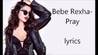 bebe rexha - pray (lyrics)