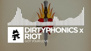 Dirtyphonics x RIOT - Got Your Love [Monstercat Release]