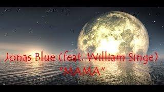 Jonas Blue - MAMA ft. William Singe (Lyrics/lyric video)