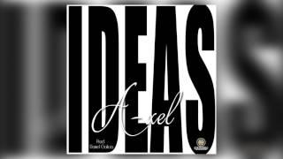 """A-XEL """"IDEAS"""" (Prod. Daniel Galicia)"""