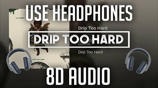 Lil Baby x Gunna - Drip Too Hard (8D Audio) 🎵