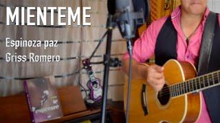 Mienteme-Espinoza paz Griss Romero-Gerad Rodriguez