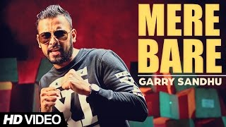 Garry Sandhu - Mere Bare | Latest Punjabi Song 2015