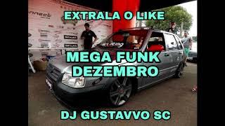 mega funk dezembro dj gustavvo sc